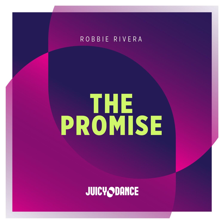 robbie_rivera_-_the_promise_juicy_dance.jpg