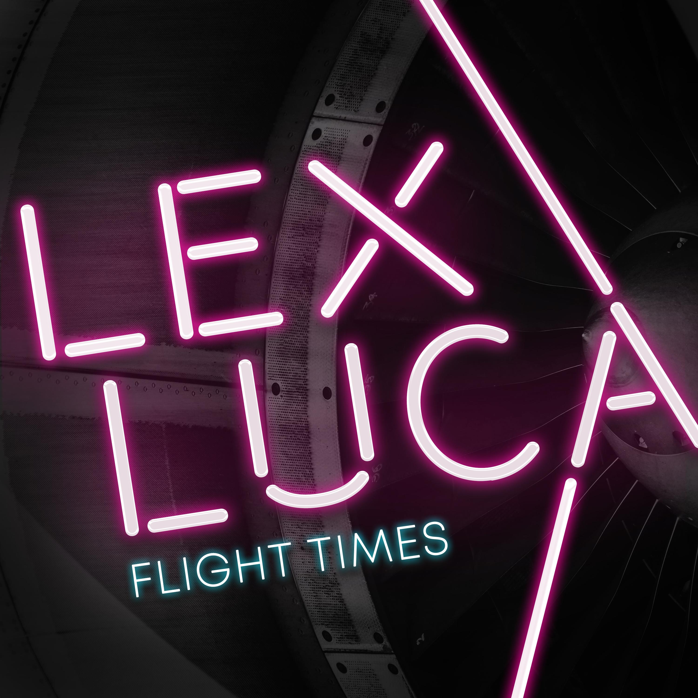 lex_luca_-_flight_times_-_artwork.jpg