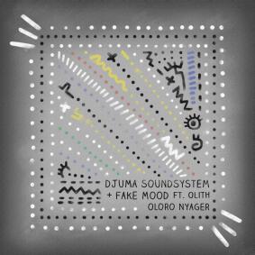 artwork_-_djuma_soundsystem_fake_mood_ft_olith_-_oloro_nyager.png