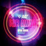 Just-Jon-Far-Away-ft.-Myah-Marie-White-Label.jpg