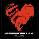 Markus-Schulz-BT-I-Need-Love.jpg
