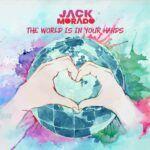 ArtworkJack-Morado-The-World-Is-In-Your-Hands-Internoize.jpg